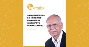 Dos sete nomes na pesquisa da iMarketing, o líder absoluto é o ex-prefeito Angelus Figueira, que obteve 16,1% na espontânea e 41,1% na estimulada.
