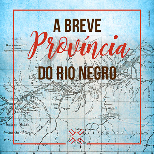 Post 01 IDD - Província do Rio Negro