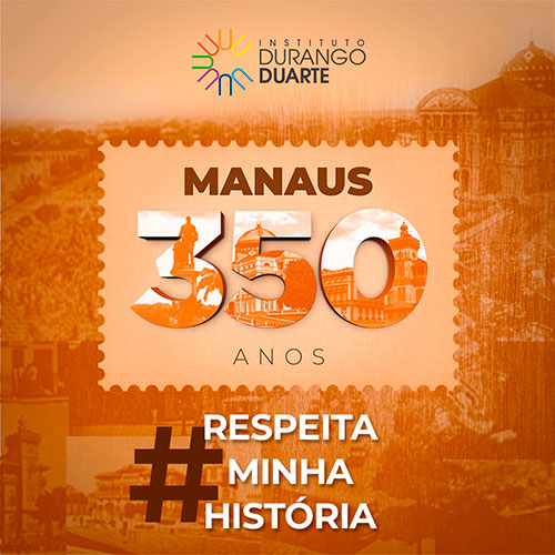 Post 01 IDD - Manaus 350 anos